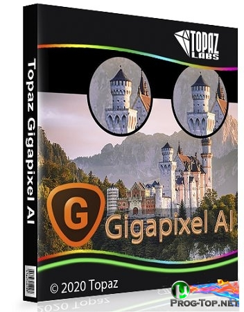 Topaz Gigapixel AI 5.2.2 репак (& Portable) by TryRooM